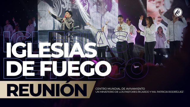 Iglesias de Fuego Oct 12 2018 – AVIVAMIENTO