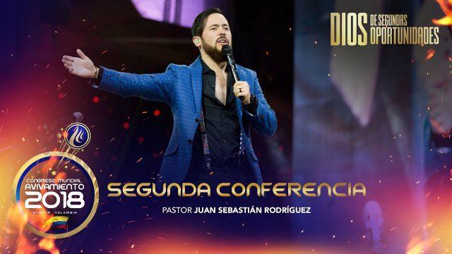 Segunda conferencia | Pastor Juan Sebastián Rodríguez – Congreso Mundial de Avivamiento 2018