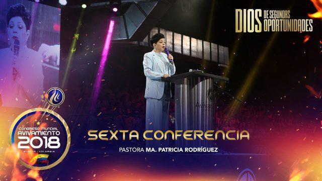 Sexta conferencia | Pastora Ma. Patricia Rodríguez – Congreso Mundial de Avivamiento 2018