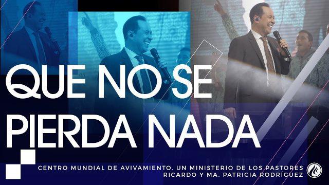 #172 Que no se pierda nada – Pastor Ricardo Rodríguez