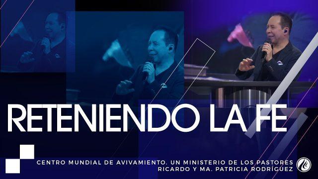 #177 Reteniendo la fe – Pastor Ricardo Rodríguez