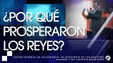 #181 ¿Por qué prosperaron los reyes? – Pastor Ricardo Rodríguez
