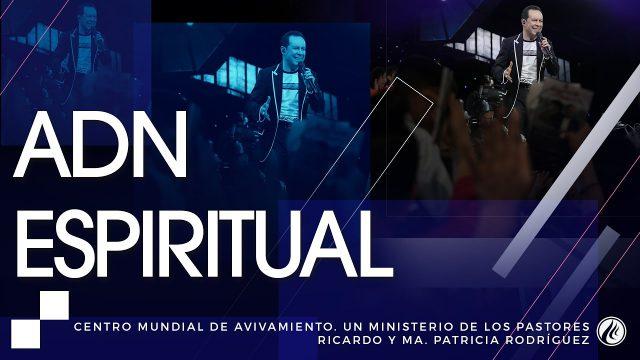 #182 ADN Espiritual – Pastor Ricardo Rodríguez