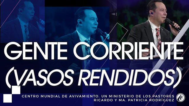 #185 Gente corriente (vasos rendidos) – Pastor Ricardo Rodríguez