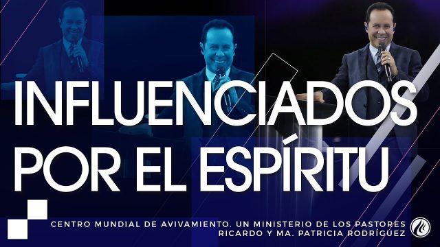 #187 Influenciados por el Espíritu – Pastor Ricardo Rodríguez