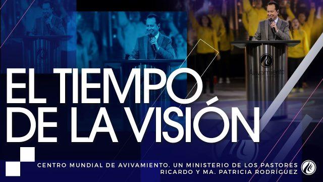 #193 El tiempo de la visión – Pastor Ricardo Rodríguez