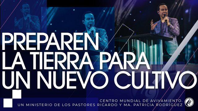 #194 Preparen la tierra para un nuevo cultivo – Pastor Ricardo Rodríguez