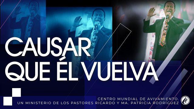 #195 Causar que Él vuelva – Pastor Ricardo Rodríguez