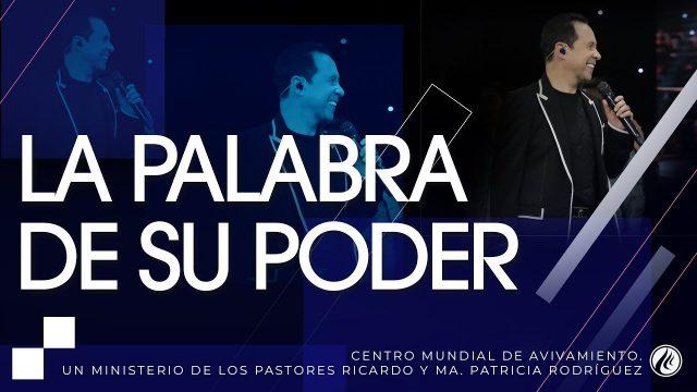 #196 La palabra de Su poder – Pastor Ricardo Rodríguez