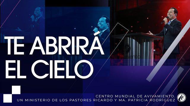 #199 Te abrirá el cielo – Pastor Ricardo Rodríguez