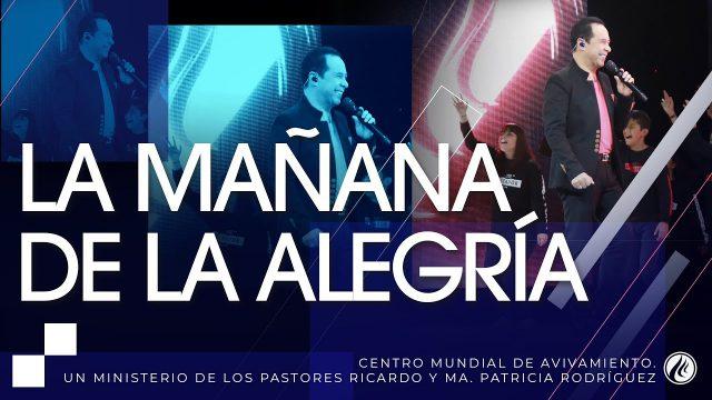 #202 La mañana de la alegría – Pastor Ricardo Rodríguez
