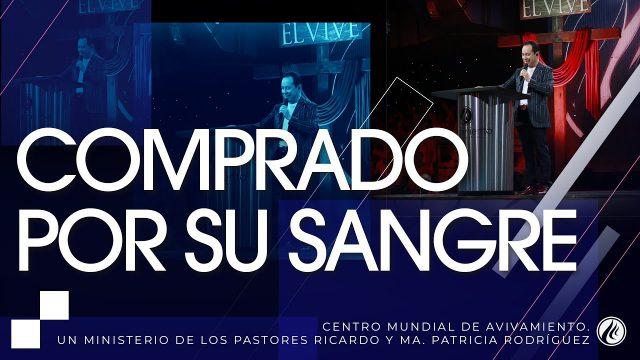 #203 Comprados por Su sangre – Pastor Ricardo Rodríguez