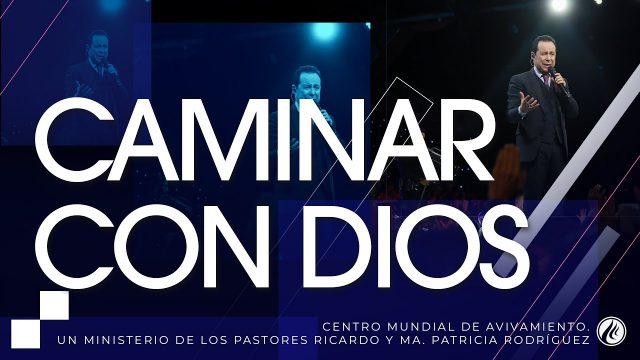 #207 Caminando con Dios – Pastor Ricardo Rodríguez