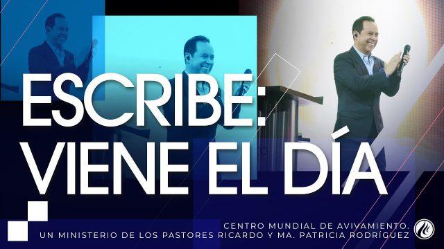 #208 Escribe: Viene el día – Pastor Ricardo Rodríguez