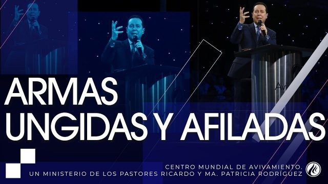 #209 Armas ungidas y afiladas – Pastor Ricardo Rodríguez