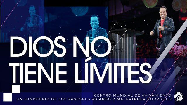 #210 Dios no tiene límites – Pastor Ricardo Rodríguez