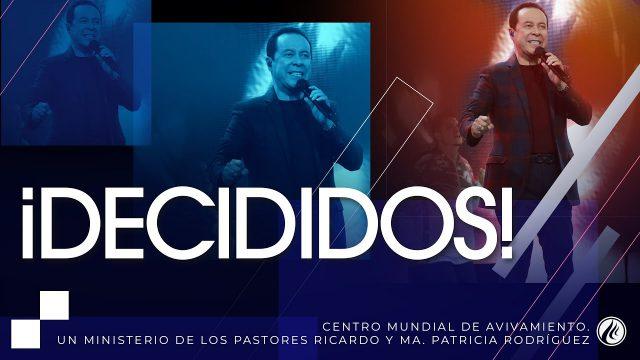 #212 ¡Decididos! – Pastor Ricardo Rodríguez