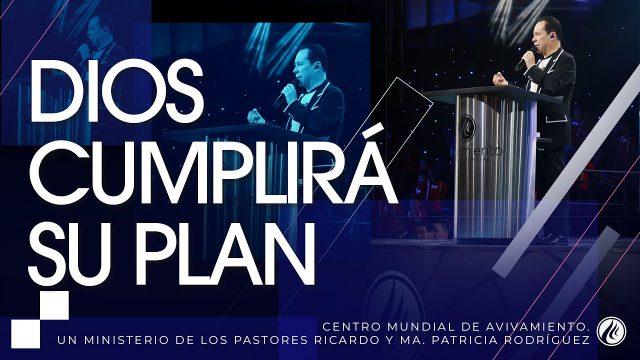 #214 Dios cumplirá Su plan – Pastor Ricardo Rodríguez