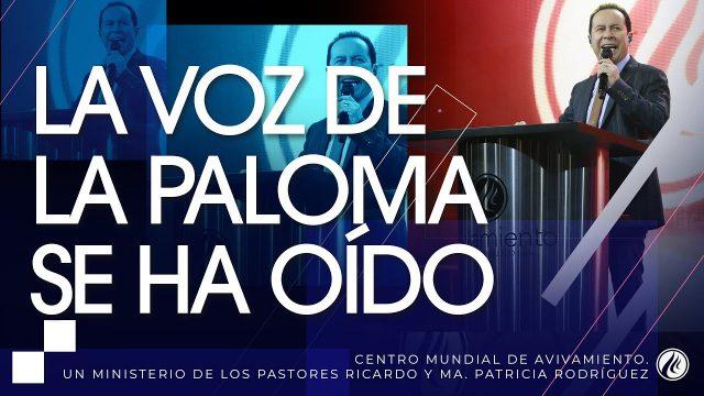 #215 La voz de la Paloma se ha oído – Pastor Ricardo Rodríguez