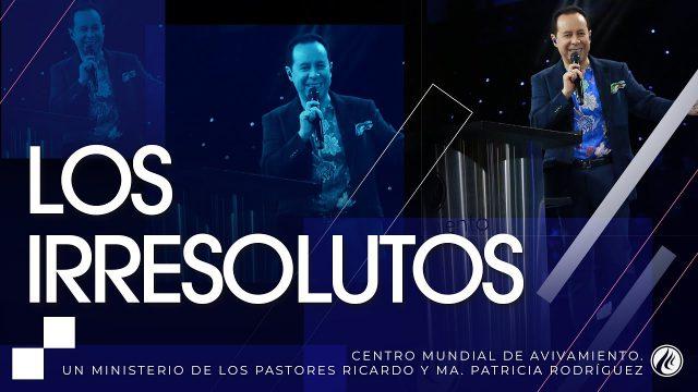 #216 Los irresolutos – Pastor Ricardo Rodríguez