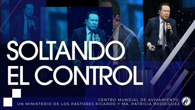 #217 Soltando el control – Pastor Ricardo Rodríguez