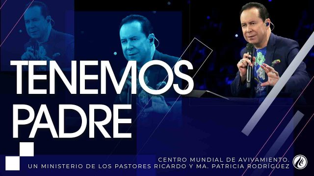 #220 Tenemos Padre – Pastor Ricardo Rodríguez