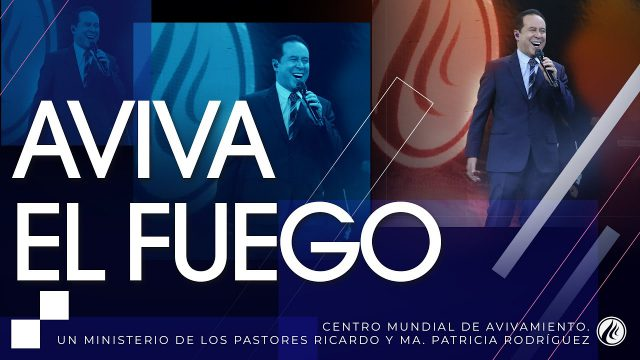 #221 Aviva el fuego – Pastor Ricardo Rodríguez