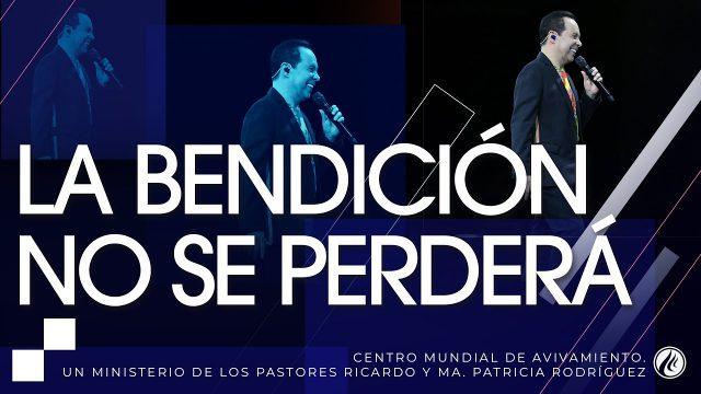 #222 La bendición no se perderá – Pastor Ricardo Rodríguez