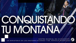 #223 Conquistando tu montaña – Pastor Ricardo Rodríguez