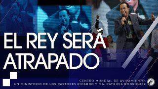 #224 El rey será atrapado – Pastor Ricardo Rodríguez
