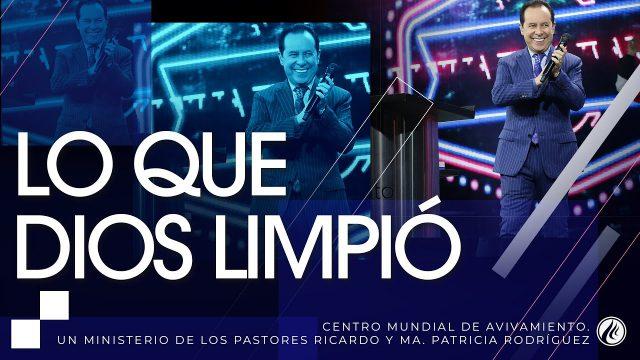#225 Lo que Dios limpió – Pastor Ricardo Rodríguez