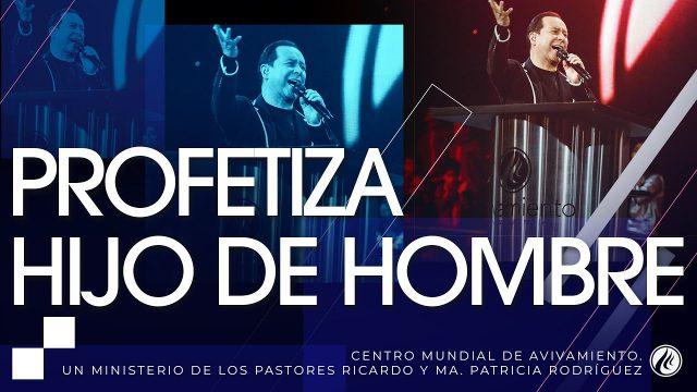 #226 Profetiza hijo de hombre – Pastor Ricardo Rodríguez
