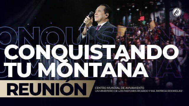 Conquistando tu montaña Jul 12 2019 – AVIVAMIENTO