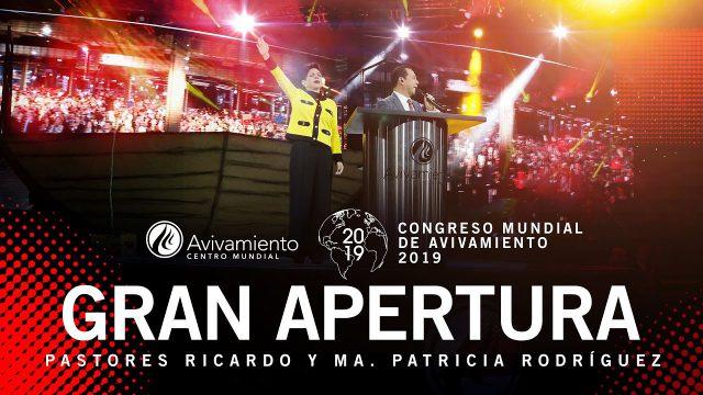 Gran apertura – CONGRESO MUNDIAL DE AVIVAMIENTO 2019