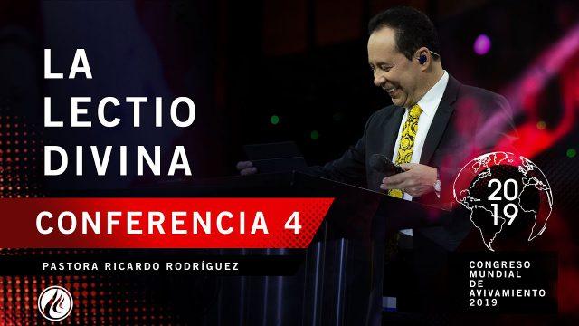 La lectio divina | Pastor Ricardo Rodríguez – CONGRESO MUNDIAL DE AVIVAMIENTO 2019