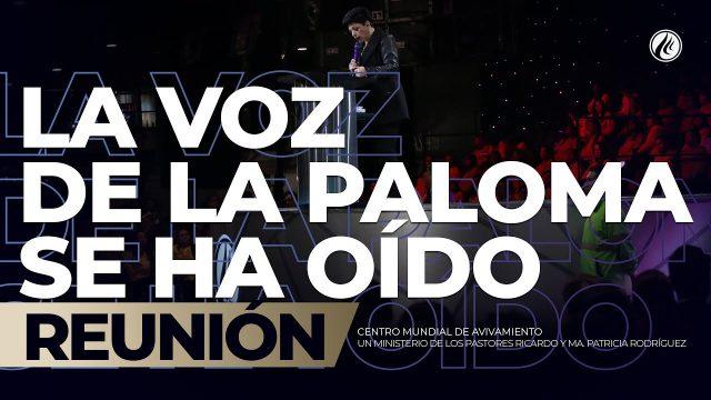 La voz de la Paloma se ha oído 31 May 2019 – AVIVAMIENTO