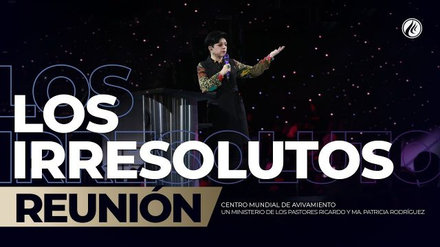 Los irresolutos 2 Jun 2019 – AVIVAMIENTO