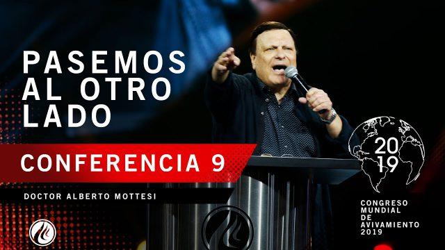Pasemos al otro lado | Doctor Alberto Mottesi – CONGRESO MUNDIAL DE AVIVAMIENTO 2019