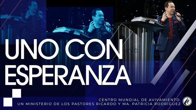 #228 Uno con esperanza – Pastor Ricardo Rodríguez