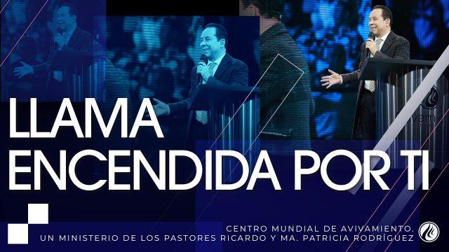 #229 Llama encendida por ti – Pastor Ricardo Rodríguez