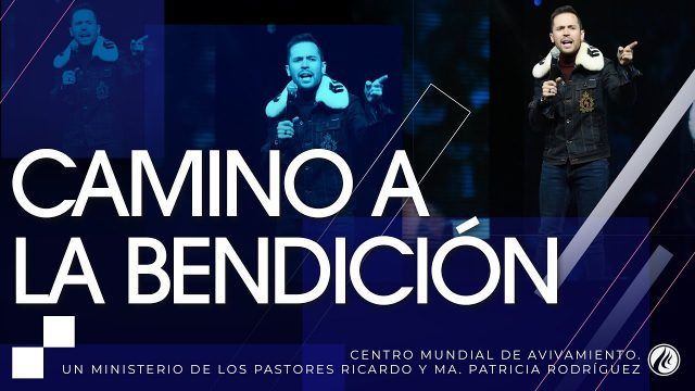 #230 Camino a la bendición – Pastor Juan Sebastián Rodríguez