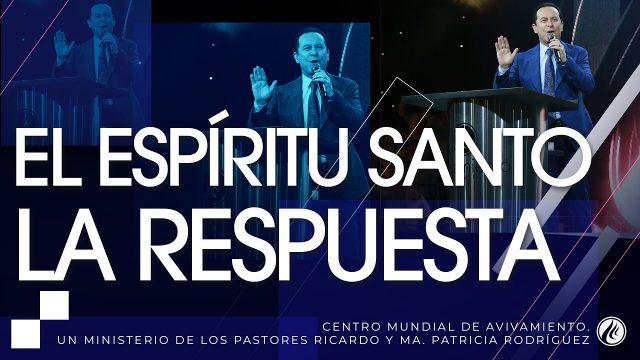 #233 El Espíritu Santo es la respuesta – Pastor Ricardo Rodríguez