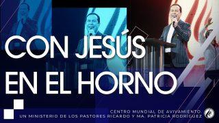 #234 Con Jesús en el horno – Pastor Ricardo Rodríguez