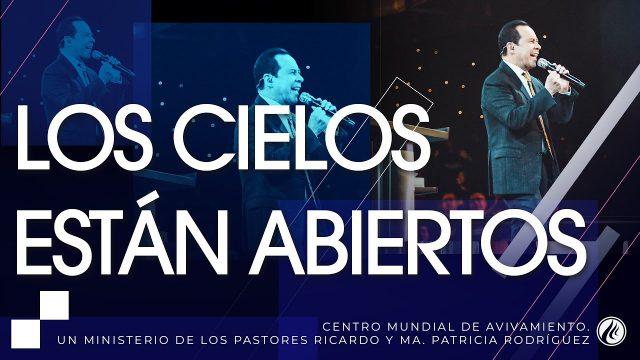 #235 Los cielos están abiertos – Pastor Ricardo Rodríguez