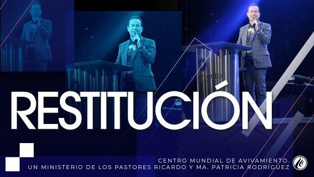 #236 Restitución – Pastor Ricardo Rodríguez