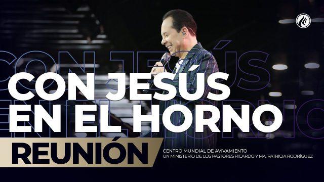 Con Jesús en el horno Ago 18 2019 – AVIVAMIENTO