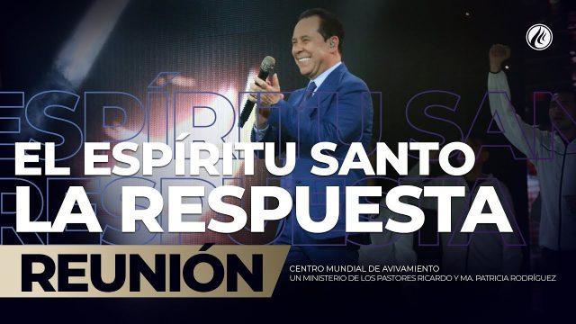El Espíritu Santo – La respuesta Ago 16 2019 – AVIVAMIENTO