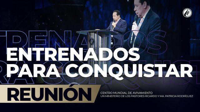 Entrenados para conquistar Jul 26 2019 – AVIVAMIENTO
