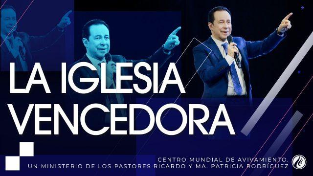#241 La iglesia vencedora – Pastor Ricardo Rodríguez