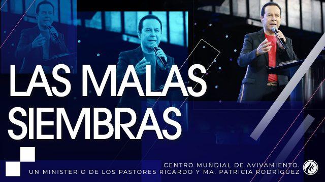 #242 Las malas siembras – Pastor Ricardo Rodríguez